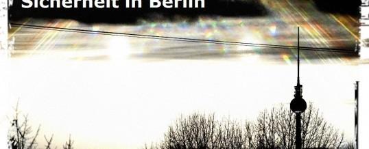 Sicherheit Berlin – Sicherheit in der Hauptstadt