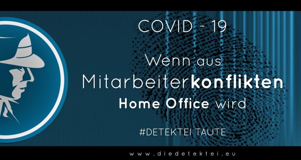 Mitarbeiterkonflikte - Home Office - Detektei Taute